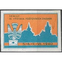 1940 5.-6.-7.- VII., 1940 SEMILY III. VÝSTAVA POŠTOVNÍCH ZNÁMEKM ,/*/,